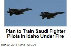 Plan to Train Saudi Fighter Pilots in Idaho Under Fire