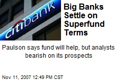 Big Banks Settle on Superfund Terms