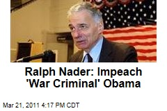 Barack Obama Is a 'war criminal,' Ralph Nader says
