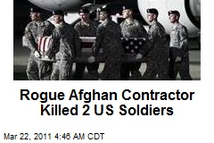 Rogue Afghan Contractor Killed 2 US Soldiers