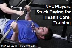 NFL Players Stuck Paying for Health Care, Training