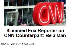 Ripped Fox Reporter on CNN Counterpart: Not so Manly