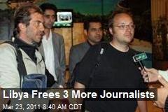 Libya Frees 3 More Journalists