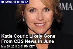 Katie Couric Is Expected to Leave CBS Evening News in June, With Scott Pelley as a Possible Replacement: Howard Kurtz