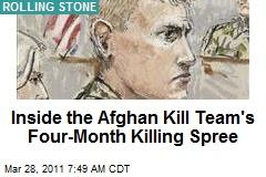 Inside the Afghan Kill Team's Four-Month Killing Spree