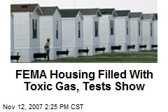 FEMA Housing Filled With Toxic Gas, Tests Show