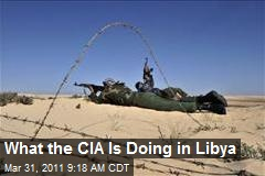 What the CIA Is Doing in Libya