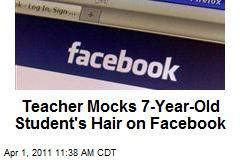 Teacher Mocks 7-Year-Old Student's Hair on Facebook
