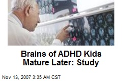 Brains of ADHD Kids Mature Later: Study