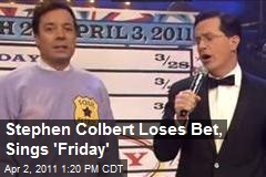 Stephen Colbert Loses Bet, Sings 'Friday'