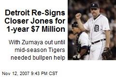 Detroit Re-Signs Closer Jones for 1-year $7 Million