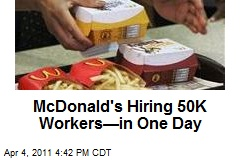 McDonald's Hiring 50K Workers—in One Day