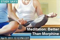 Meditation: Better Than Morphine