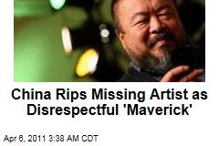 China Rips Missing Artist as 'Dissing Maverick'