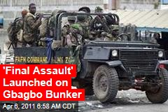 Ivory Coast: 'Final Assault' Launched On Gbagbo Bunker
