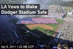 LA Vows to Make Dodger Stadium Safe