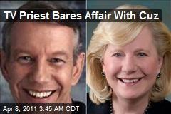 TV Priest Bares Affair With Cuz