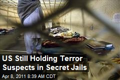 US Still Holding Terror Suspects in Secret Jails