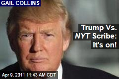 Donald Trump Vs. New York Times Columnist Gail Collins: It's on!