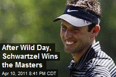 After Wild Day, Schwartzel Wins the Masters