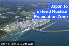 Japan to Extend Nuclear Evacuation Zone