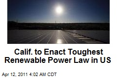 Calif. to Enact Toughest Renewable Power Law in US