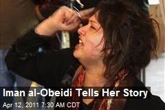 Iman al-Obeidi Tells Her Story