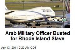 Arab Military Officer Busted for Rhode Island Slave