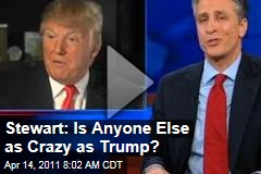 Jon Stewart on Donald Trump: Who Else in the GOP Is This Crazy? (Daily Show Video)