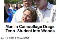 Tenn. Camo Man Drags Student Into Woods