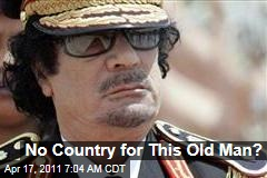 US Shops for Country to Take Moammar Gadhafi in