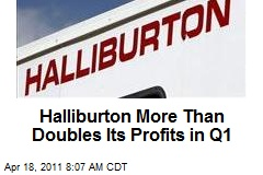 Halliburton More Than Doubles Its Profits in Q1