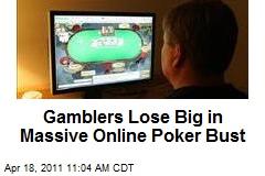Gamblers Lose Big in Massive Online Poker Bust