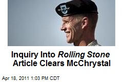 Inquiry Into Rolling Stone Article Clears McChrystal