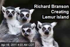 Richard Branson Creating Lemur Island