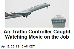 Another Air Traffic Controller Suspended ... for Watching a Movie