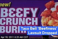 Taco Bell 'Beefiness' Lawsuit Dropped