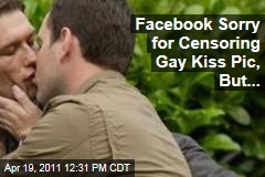 Facebook Sorry for Censoring Gay Kiss Photo, But...
