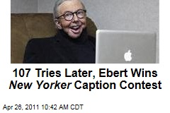 107 Tries Later, Roger Ebert Finally Wins New Yorker Caption Contest