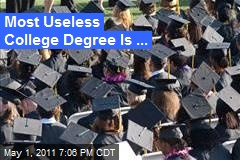 Most Useless College Degree Is ...