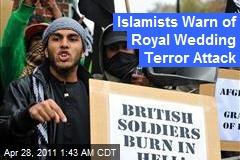 Islamists Warn of Royal Wedding Terror Attack