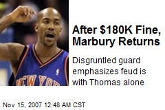 After $180K Fine, Marbury Returns
