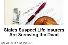States Suspect Life Insurers Are Screwing the Dead