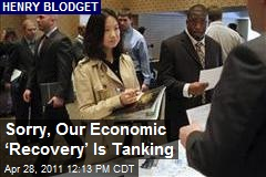 Sorry, Our Economic 'Recovery' Is Tanking