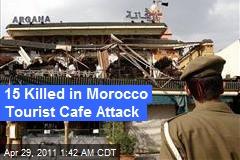 15 Killed in Morocco Tourist Cafe Attack