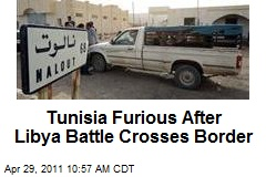 Tunisia Furious After Libya Battle Crosses Border