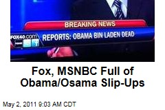 Fox, Keith Olbermann, MSNBC Make Spelling Mistake: 'Obama' for 'Osama'