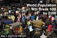 World Population Will Reach 10 Billion by 2100, Says UN