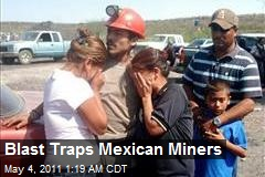 Blast Traps Mexican Miners
