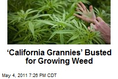 'California Grannies' Busted for Growing Weed